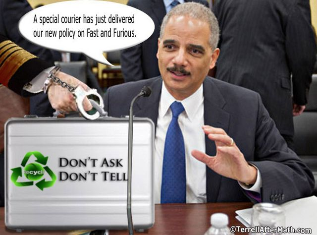 Holder Dont Ask Dont Tell Fast Furious SC Bill Clintons Favorite Co Conspirator Just Lost His Magic Touch