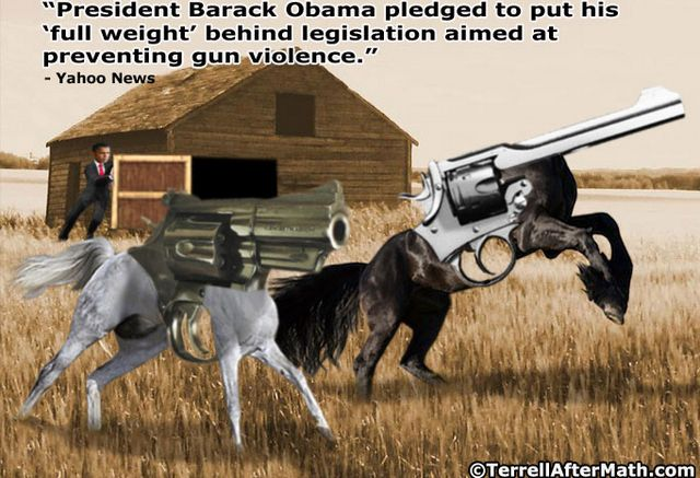 Obama Horse Revolver Gun Violence Full Weight SC Obama may have all the rope he needs to hang American gun owners