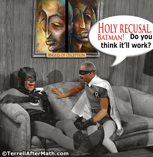 Obama Holder Batman Robin Recuse SC