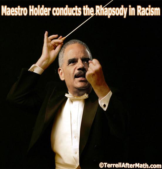 Holder Racism Rhapsody SC