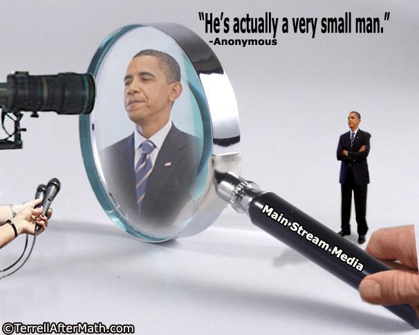 Obama Small Man Mainstream Media SC
