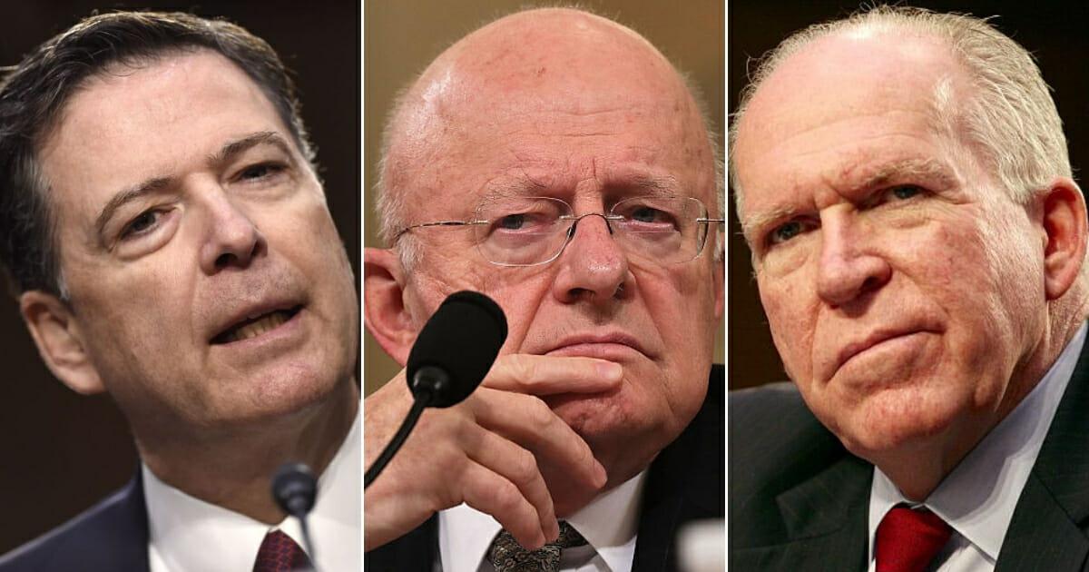 Former FBI Director James Comey; Former Director of National Intelligence James Clapper; Former CIA Director John Brennan.