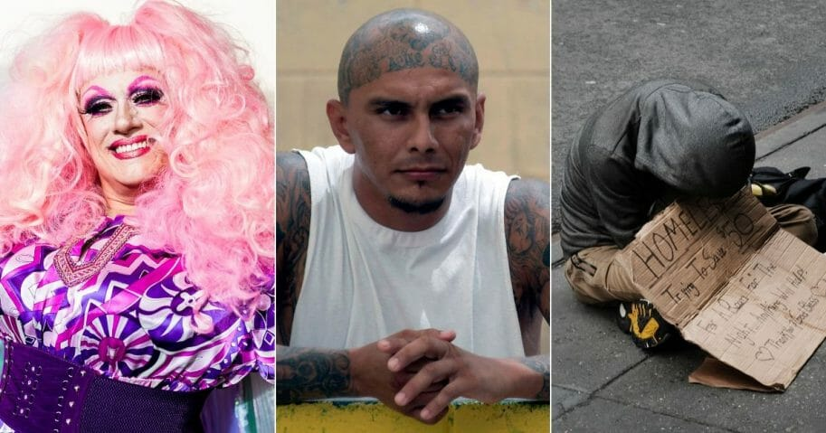 Drag queen; MS-13 gang member; homeless man.