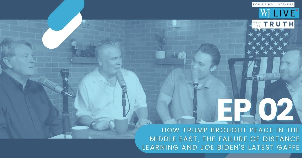 """On this episode of """"WJ Live,"""" Josh Manning, George Upper, Michael Austin and Floyd Brown discuss the recent treaties signed in the Middle East, the failure of distance learning and how Big Tech companies are continuing to censor voices they don't agree with."""