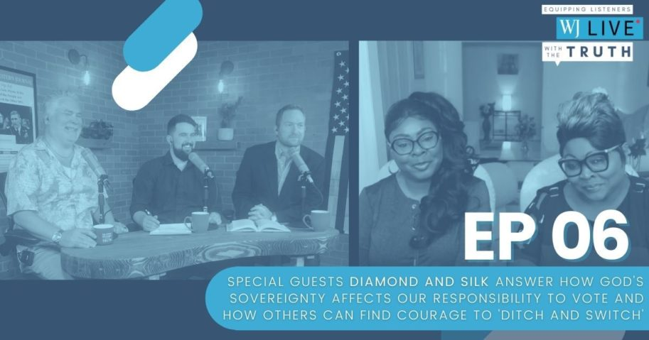 """On this episode of """"WJ Live,"""" George Upper, Josh Manning, Andrew J. Sciascia and special guests Diamond and Silk discuss whether or not God's sovereignty affects Christians' responsibility to vote and how Diamond and Silk's story can encourage other people to leave the """"Democrat Plantation."""""""